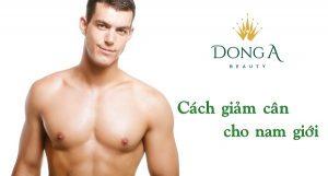 Top 3 cách giảm cân cho nam giới phổ biến và hiệu quả nhất